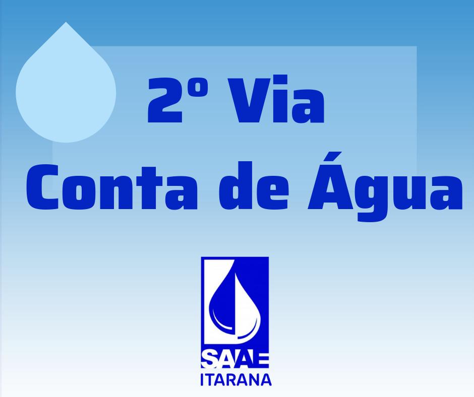 Saiba como emitir sua 2° Via de conta de água!
